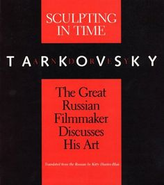Tarkovsky, Andrey; Sculpting in Time: Reflections on the Cinema (2012)