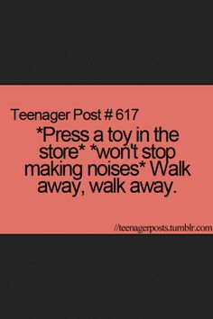 this happened to me once, where i pushed the button on one walking toy dog that actually jumped off the shelf and started barking and jumping around the isle. It scared the crap out of me. Teenager Post Tumblr, Teenager Quotes, Teen Quotes, Teenager Posts, Funny Quotes, Funny Memes, You Just Realized, Teen Posts, Funny Posts