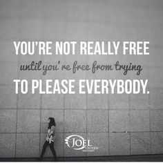 Yes! @Joel Osteen Ministries   You're not free...