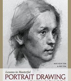 Lessons In Masterful Portrait Drawing: A Classical Approach To Drawing The Head PDF