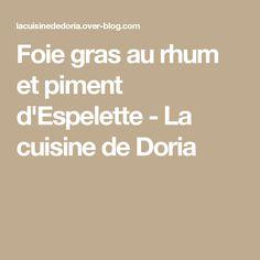 Foie gras au rhum et piment d'Espelette - La cuisine de Doria