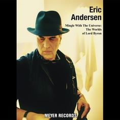 ERIC ANDERSEN - Mingle With The Universe: The Worlds Of Lord Byron [CD-Reviews]  Monkeypress.de