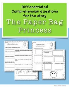 Differentiated Comprehension Questions for the story The Paper Bag Princess by Robert Munsch.  Answer with sentences or list on one set, answer by drawing (and labeling) on the other set. $