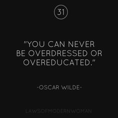 You can never be overdressed or overeducated.  #AdeaEveryday