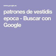 patrones de vestidis epoca - Buscar con Google