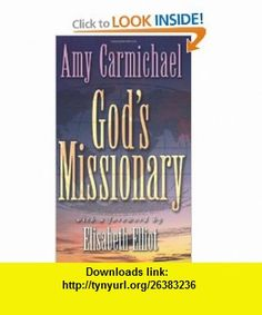 Gods Missionary (9780875083230) Amy Carmichael , ISBN-10: 0875083234  , ISBN-13: 978-0875083230 ,  , tutorials , pdf , ebook , torrent , downloads , rapidshare , filesonic , hotfile , megaupload , fileserve