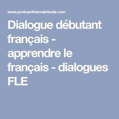 Dialogue débutant français - apprendre le français - dialogues FLE