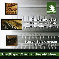 Steven Egler - Organ Music Of Gerald Near