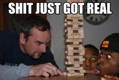 Shiiiiiiit, this white boy must be out his damn mind. Ain't nobody goes for the bottom jenga piece. Ain't nobody.