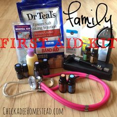 Family First Aid Kit | Chickadee Homestead - I like the idea of a stethoscope! Never thought of that!