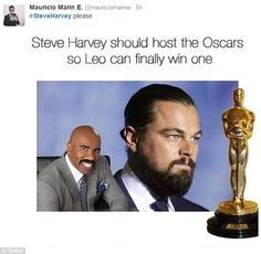 Always the bridesmaid, never the bride:The creators of another meme featuring photos of Harvey and Leonardo DiCaprio quipped: 'Steve Harvey should host the Oscars so Leo can finally win one'