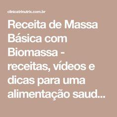 Receita de Massa Básica com Biomassa - receitas, vídeos e dicas para uma alimentação saudável