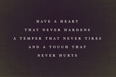 Have a heart that never hardens