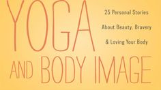 Yoga, Body Image, and Self-Acceptance: A Review of Yoga and Body Image