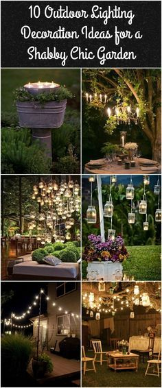 10 Outdoor Lighting Decoration Ideas for a Shabby Chic Garden.
