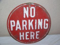 "Vintage 1940's No Parking Here 12"" Embossed Metal Road Sign"