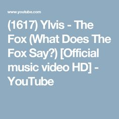 (1617) Ylvis - The Fox (What Does The Fox Say?) [Official music video HD] - YouTube