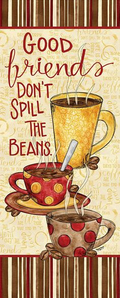 Good friends don't spill the beans.