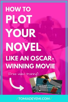Click here to learn how to plot your novel like an oscar-winning movie in 3 easy videos!