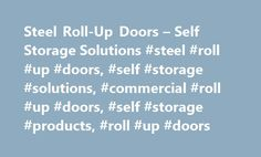 Steel Roll-Up Doors – Self Storage Solutions #steel #roll #up #doors, #self #storage #solutions, #commercial #roll #up #doors, #self #storage #products, #roll #up #doors http://wichita.nef2.com/steel-roll-up-doors-self-storage-solutions-steel-roll-up-doors-self-storage-solutions-commercial-roll-up-doors-self-storage-products-roll-up-doors/  # Setting the industry standard Self Storage Janus line of roll-up doors includes our award winning Third Generation steel doors and partitions for the…