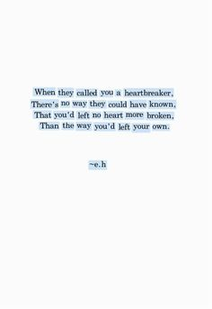 And he called me a heartbreaker.