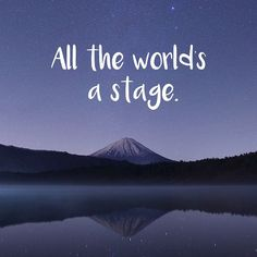 """All the world's a stage. And all the men and women merely players."" - As You Like It, William Shakespeare Theater Quotes, Dhoni Wallpapers, William Shakespeare, Like You, Theatre, Stage, Inspirational Quotes, World, Travel"
