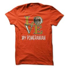 Love My Pomeranian T Shirts, Hoodies. Get it here ==► https://www.sunfrog.com/Pets/Love-My-Pomeranian-Orange.html?57074 $22.99