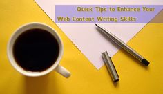 Some Quick Tips to Enhance Your Web Content Writing Skills #webcontent #contentwritingtips