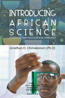 Buy Introducing African Science: Systematic and Philosophical Approach by Jonathan O. Chimakonam and Read this Book on Kobo's Free Apps. Discover Kobo's Vast Collection of Ebooks and Audiobooks Today - Over 4 Million Titles! Detective Agency, Revolutionaries, Audiobooks, Ebooks, This Book, Told You So, Politics, African, Science