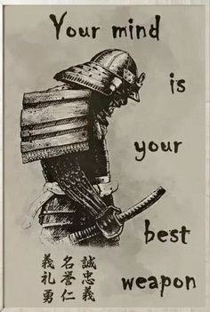 samurai Poster - your mind is your best weapon - - Beverly - Motivation Wisdom Quotes, True Quotes, Great Quotes, Motivational Quotes, Inspirational Quotes, Samurai Quotes, Martial Arts Quotes, Warrior Quotes, Badass Quotes