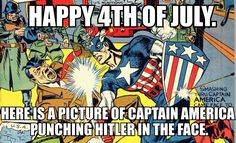 Happy 4th of July. Here is a picture of Captain America punching Hitler in the face.  Found on Tumblr