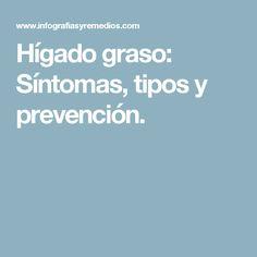 Hígado graso: Síntomas, tipos y prevención.