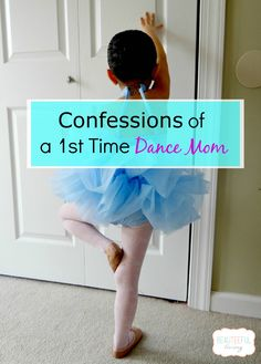 Confessions of a first time Dance Mom - Beauteeful Living