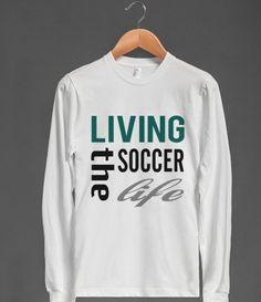 Skreened Living The Soccer Life LS Tee #skreened #soccer #tees