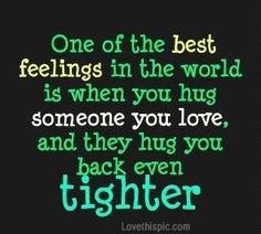 one of the best feelings love quotes quote hug happy