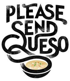 Please Send Queso