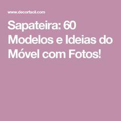 Sapateira: 60 Modelos e Ideias do Móvel com Fotos!