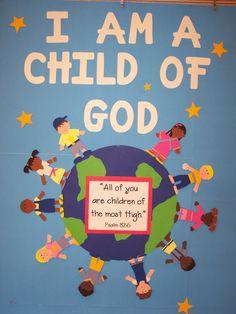Sunday School Bulletin Board Ideas | am a child of God bulletin board