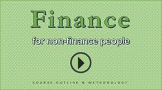 Finance for Non-finance people - Course Outline & Methodology