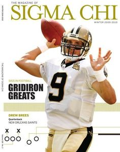 Cant get much better than calling Drew Brees your brother. Another famous Sigma Chi.