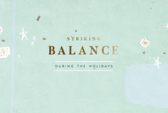 Do your best to stay balanced with the help of your support system and a few mindful tips…