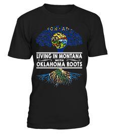 Living in Montana with Oklahoma Roots State T-Shirt #LivingInMontana