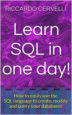 Learn SQL in one day!: How to easily use the SQL language to create, modify and query your databases (Computer Science and Programming Book 2) (English Edition):Amazon:Kindle Store