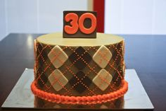 Argyle 30th Birthday - All buttercream frosting Marshmallow fondant decorations Chocolate cake with caramel filling