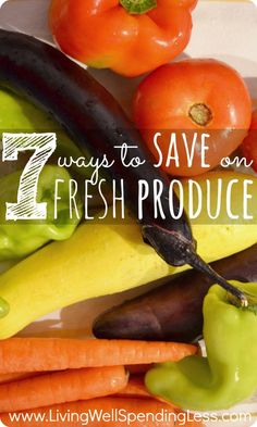 7 ways to save on buying fresh produce.  Great tips! #grocery #saving #tips