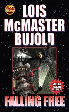 Falling Free  Authors: Lois McMaster Bujold Year: 2008-01-29 Publisher: Baen