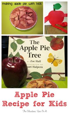 Apple Pie Recipe for Kids to Create for Fall fun with books and learning to cook.