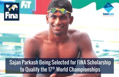 Sajan Prakash from India Selected for the Fina Scholarship Programme with the Aim to Qualify Upcoming World Championship Know the complete list of athletes who have been put forward by their respective National Federations @ #SwimIndia