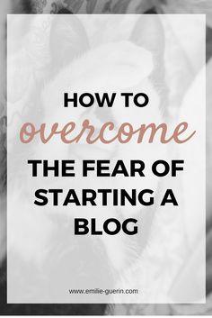 blog tips, start a blog, overcome fear, goal setting, blogger start-up,