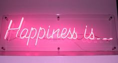 'Happiness is.' Neon by Rob Court Creative Neon, London - TGIs Friday! Neon Light Signs, Neon Signs, Disco Licht, Neon Rosa, What Is Happiness, Neon Words, Neon Aesthetic, Aesthetic Space, Quote Aesthetic